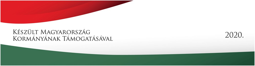 Készült Magyarország Kormányának támogatásával 2020.
